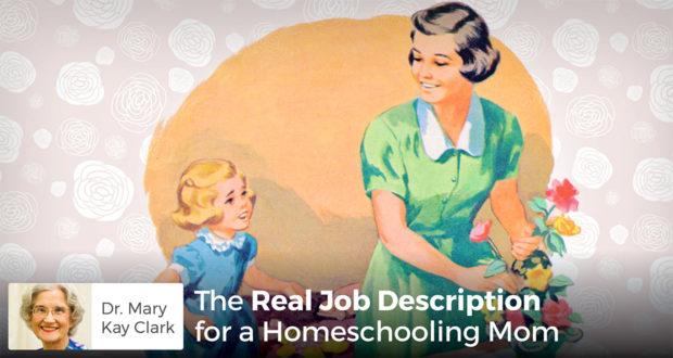 The Real Job Description for a homeschooling Mom - Dr. Clark