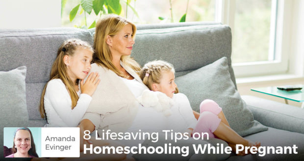 8 Lifesaving Tips on Homeschooling While Pregnant - Amanda Evinger