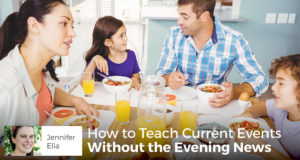 How to Teach Current Events Without the Evening News - Jennifer Elia