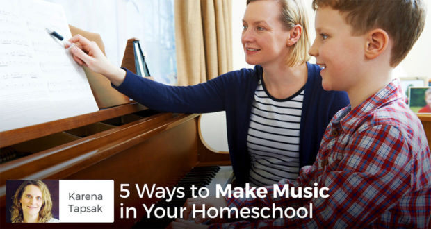 5 Ways to Make Music in Your Homeschool - Karena Tapsak