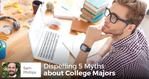 Dispelling 5 Myths about College Majors - Sam Phillips