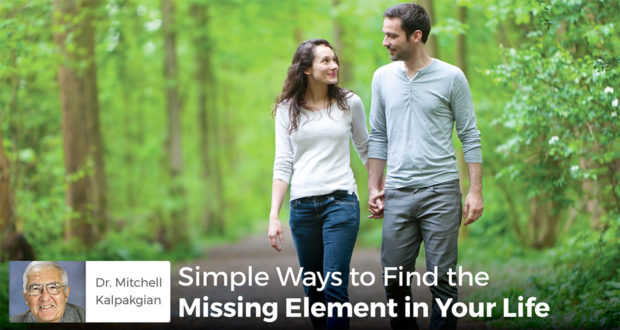Simple Ways to Find the Missing Element in Your Life - Mitchell Kalpakgian