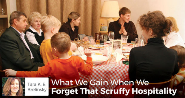 What We Gain When We Forget That Scruffy Hospitality - Tara K. E. Brelinsky