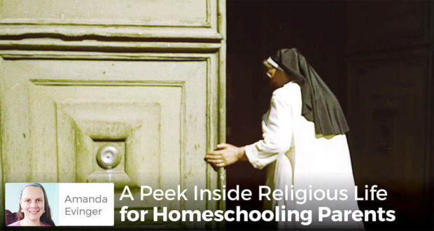 A Peek Inside Religious Life for Homeschooling Parents - Amanda Evinger