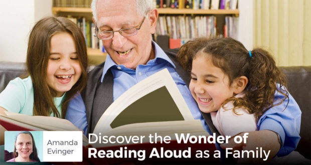Discover the Wonder of Reading Aloud as a Family - Amanda Evinger