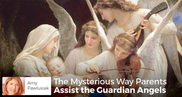 The Mysterious Way Parents Assist the Guardian Angels - Amy Pawlusiak