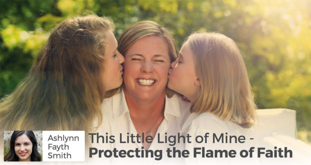 This Little Light of Mine - Protecting the Flame of Faith - Ashlynn Fayth Smith