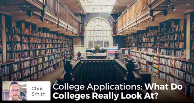 College Applications: What Do Colleges Really Look At? - Chris Smith