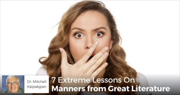 7 Extreme Lessons On Manners from Great Literature - Dr. Kalpakgian
