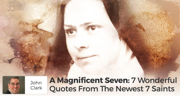 A Magnificent Seven: 7 Wonderful Quotes From The Newest 7 Saints - John Clark