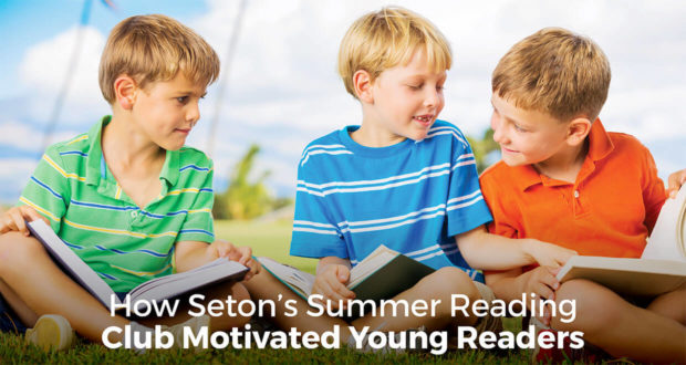 How Seton's Summer Reading Club Motivated Young Readers - Seton Staff
