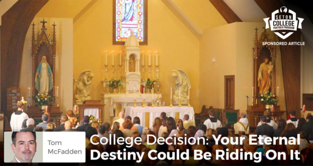 College Decision: Your Eternal Destiny Could Be Riding On It - by Tom McFadden