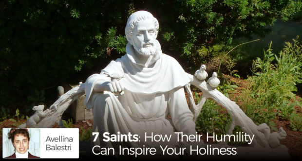7 Saints: How Their Humility Can Inspire Your Holiness - by Avellina Balestri