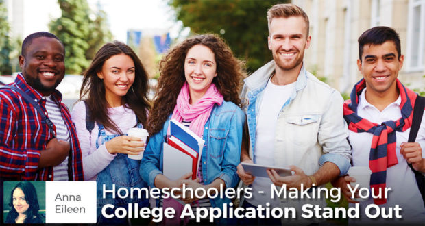 Homeschoolers - Making Your College Application Stand Out - Anna Eileen