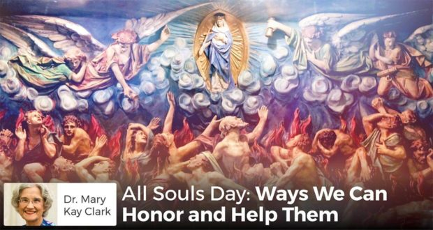 All Souls Day: Ways We Can Honor and Help Them - Dr. Clark