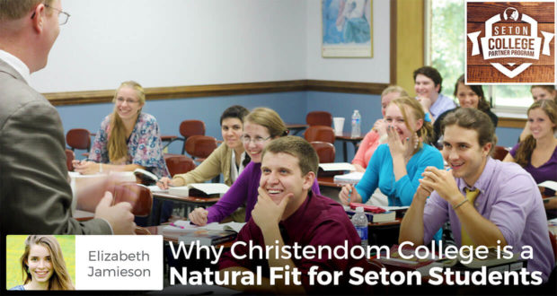 Why Christendom College is a Natural Fit for Seton Students - Elizabeth Jamieson
