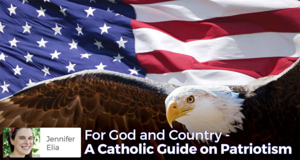 For God and Country - A Catholic Guide on Patriotism - Jennifer Elia