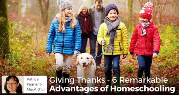Giving Thanks - 6 Remarkable Advantages of Homeschooling - Patrice Fagnant-MacArthur