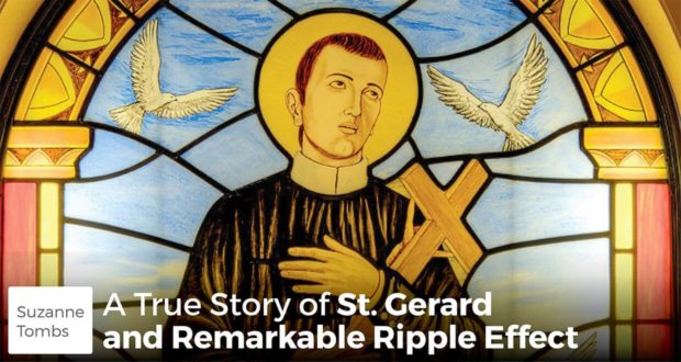 A True Story of St. Gerard and Remarkable Ripple Effect - Suzanne Tombs