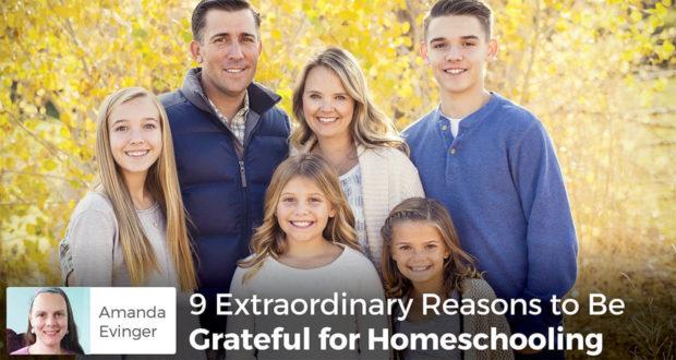 9 Extraordinary Reasons to Be Grateful for Homeschooling - Amanda Evinger