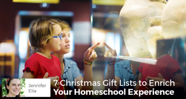 7 Christmas Gift Lists to Enrich Your Homeschool Experience - Jennifer Elia