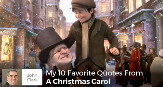 My 10 Favorite Quotes From A Christmas Carol - John Clark