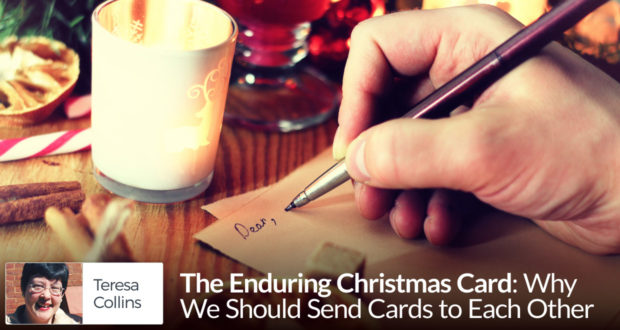 The Enduring Christmas Card: Why We Should Send Cards to Each Other - by Teresa Collins