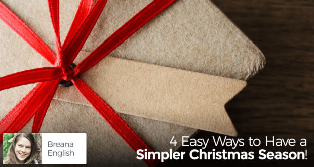 4 Easy Ways to Have a Simpler Christmas Season! - by Breana English