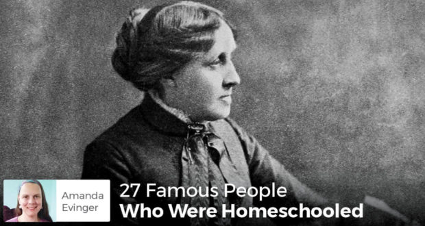 27 Famous People Who Were Homeschooled - Amanda Evinger