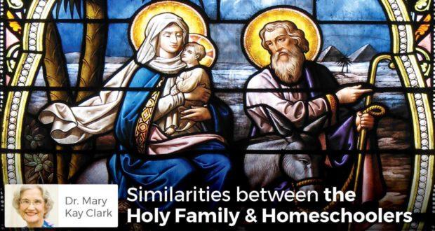 Similarities between the Holy Family & Homeschoolers - Dr Clark