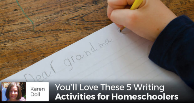 You'll Love These 5 Writing Activities for Homeschoolers - Karen Doll