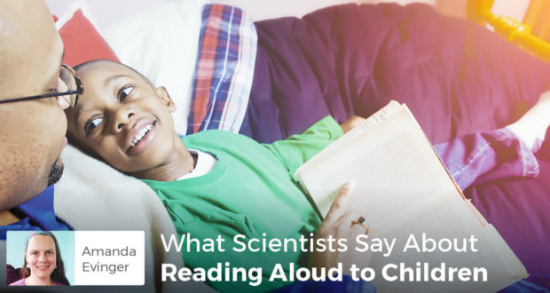 What Scientists Say About Reading Aloud to Children - Amanda Evinger