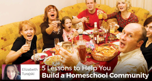 5 Lessons to Help You Build a Homeschool Community - Elizabeth Turajski