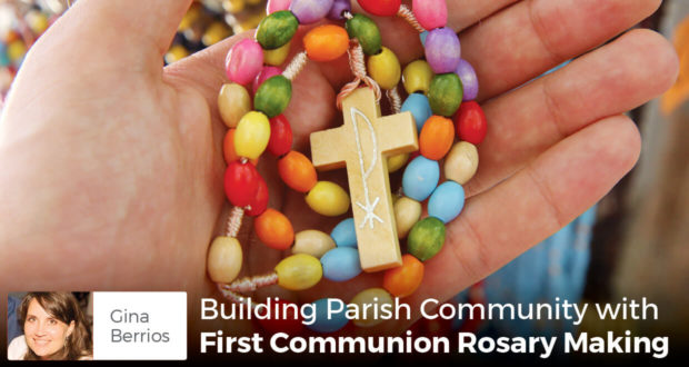 Building Parish Community: First Communion Rosary Making - Gina Berrios