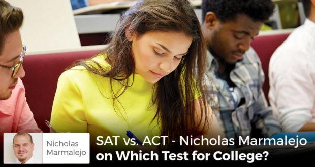 SAT vs. ACT - Nicholas Marmalejo on Which Test for College? - - Nicholas Marmalejo
