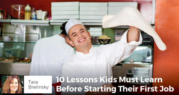 10 Lessons Kids Must Learn Before Starting Their First Job - Tara Brelinsky