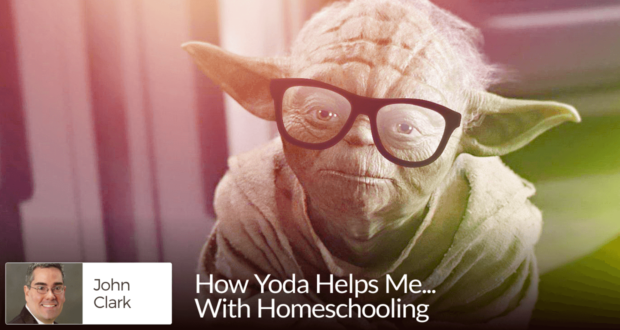How Yoda Helps Me.... With Homeschooling - John Clark