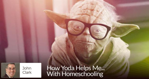 How Yoda Helps Me.... With Homeschooling - John Clark