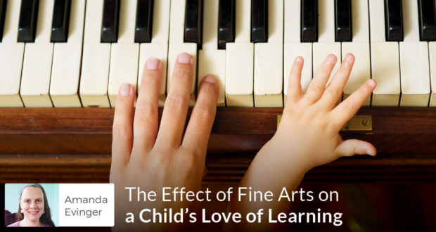 The Effect of Fine Arts on a Child's Love of Learning - Amanda Evinger