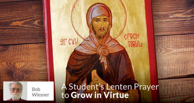 A Student's Lenten Prayer to Grow in Virtue - Bob Wiesner