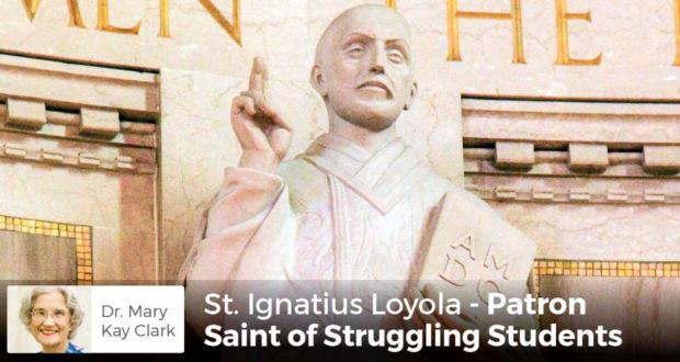 St. Ignatius Loyola - Patron Saint of Struggling Students - Dr. Clark