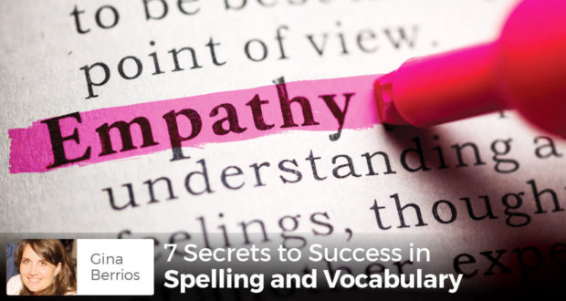 7 Secrets to Success in Spelling and Vocabulary - Gina Berrios