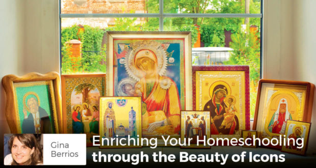 Enriching Your Homeschooling through the Beauty of Icons -Gina Berrios