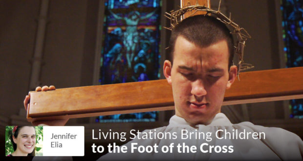 Living Stations Bring Children to the Foot of the Cross - Jennifer Elia