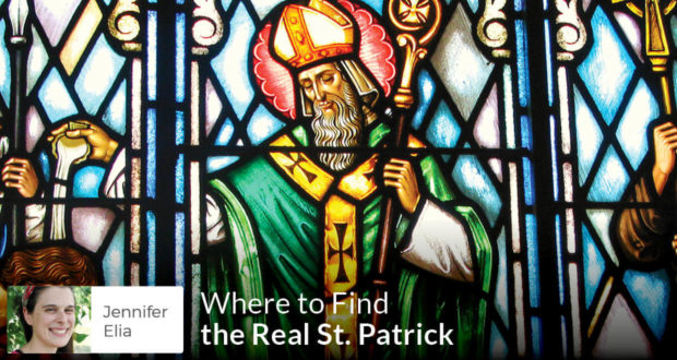 Where to Find the Real St. Patrick - Jennifer Elia