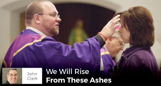 We Will Rise from these ashes - John Clark