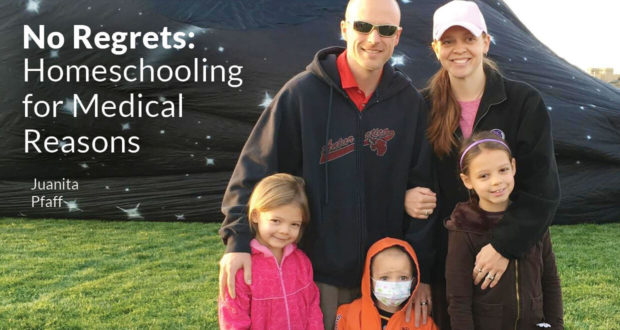 Pfaff featured family - No Regrets- Homeschooling for Medical Reasons