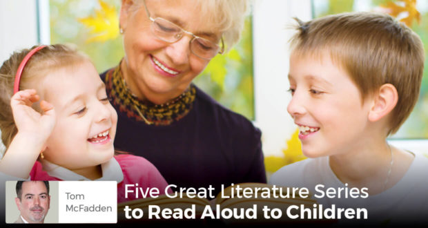 Five Great Literature Series to Read Aloud to Children - Tom McFadden