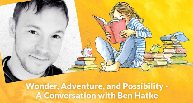 Wonder, Adventure, Possibility: A Conversation with Ben Hatke - Ben Hatke