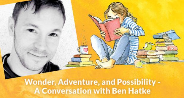 Wonder, Adventure, Possibility: A Conversation with Ben Hatke - Ben Hatke